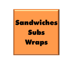 Sandwiches, Subs and Wraps
